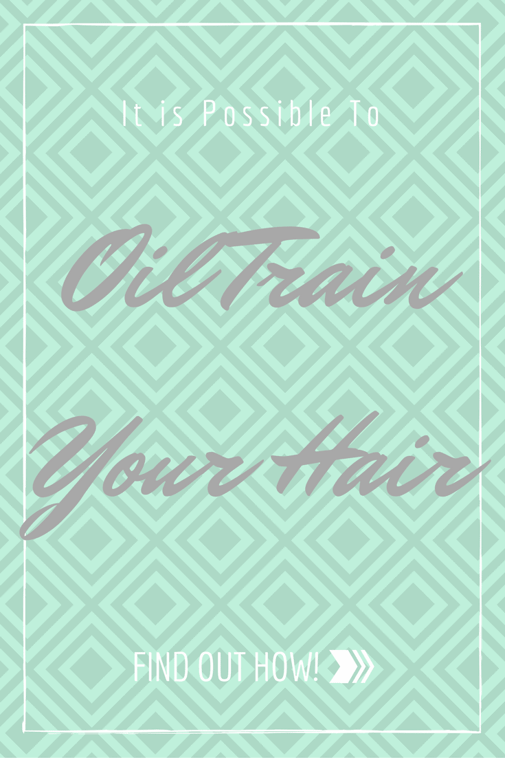 How To Oil Train Your Hair
