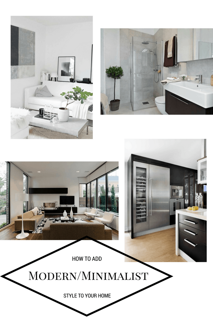 How to Incorporate Modern/Minimalist Style into your Home