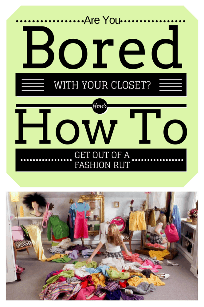 HOW TO GET OUT OF A FASHION RUT