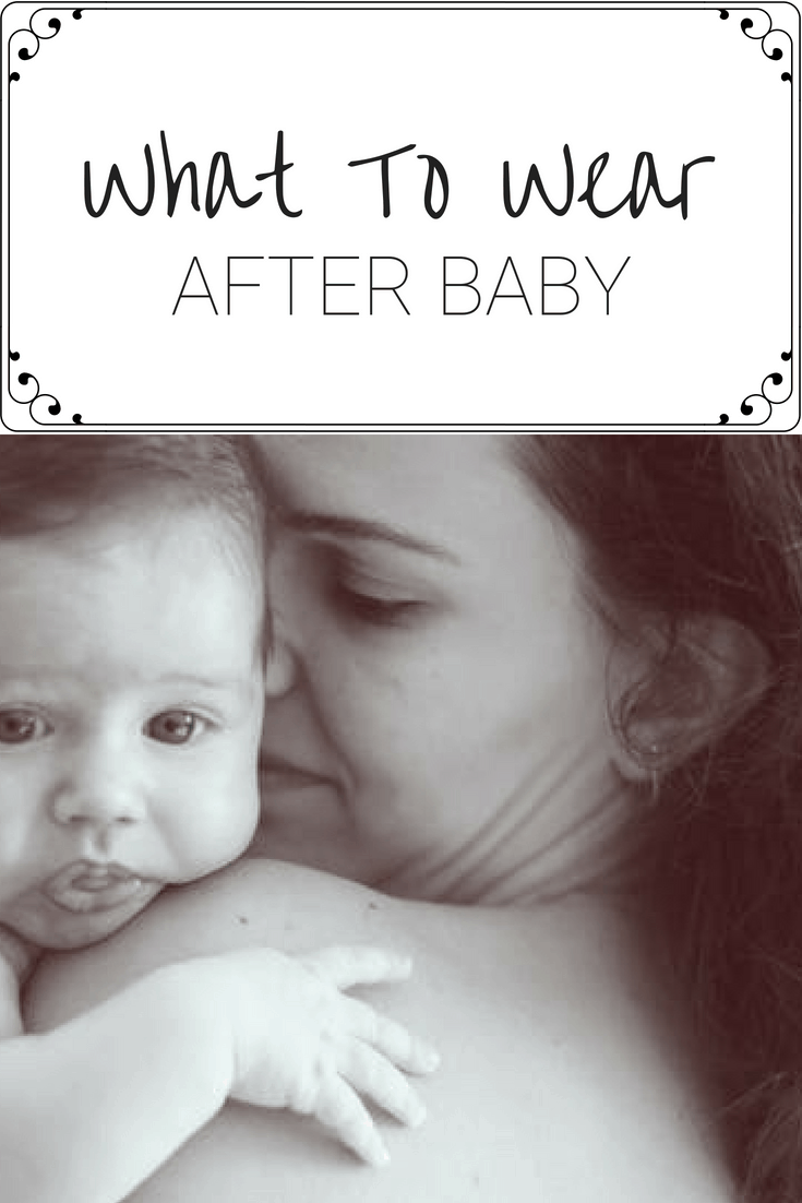 What to Wear After Baby | Dressing Your Postpartum Body