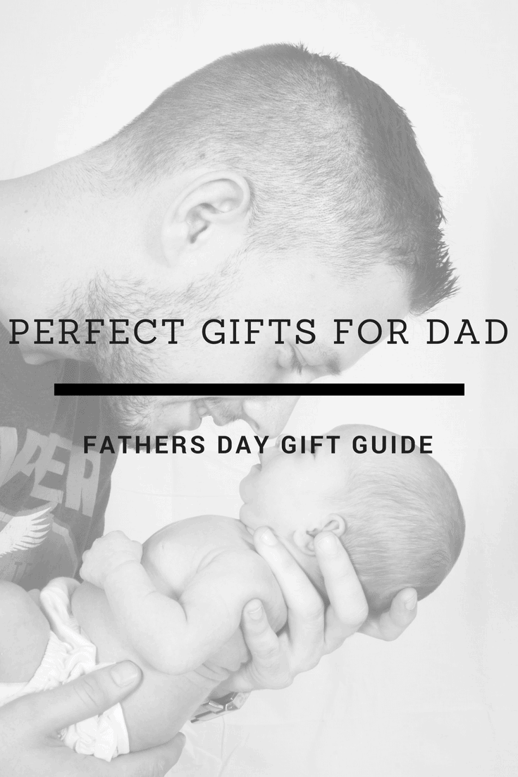 Perfect Gifts for Dad | Father's Day Gift Guide