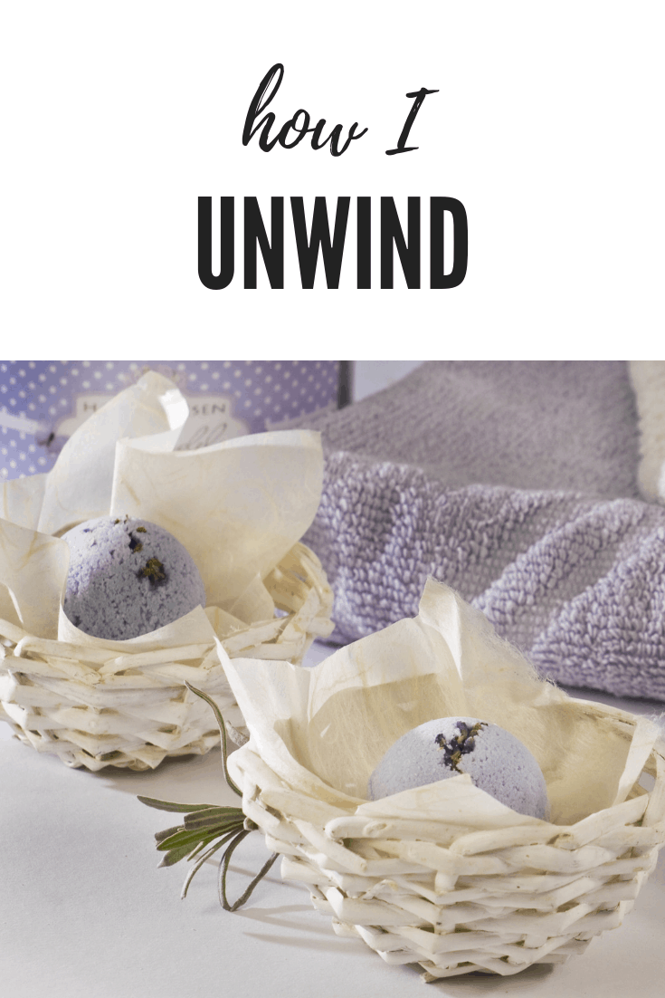 How I Unwind | Favorite Ways to Relax