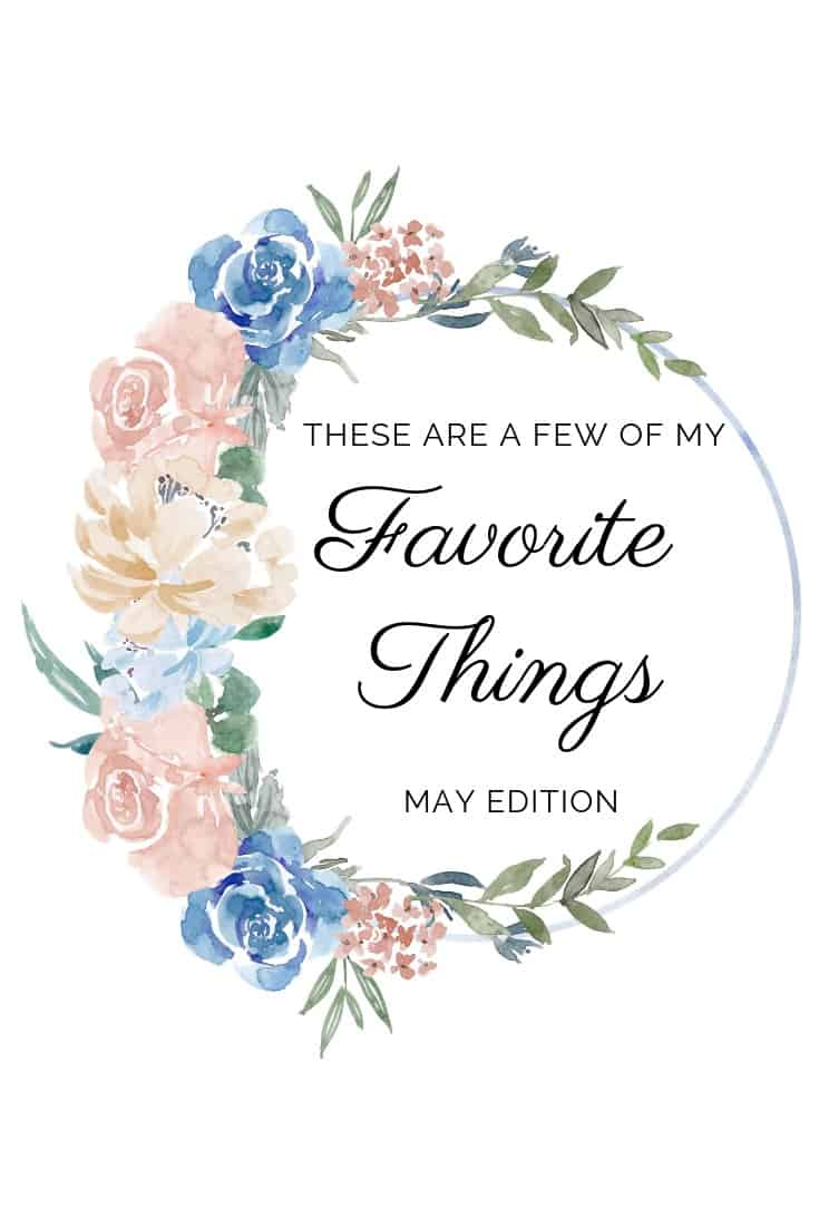 Monthly Favorites | Beauty, Baby, Recipes | May 2019