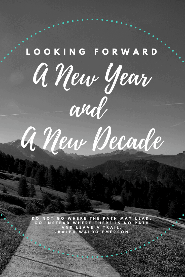 Looking Forward | A New Year and A New Decade