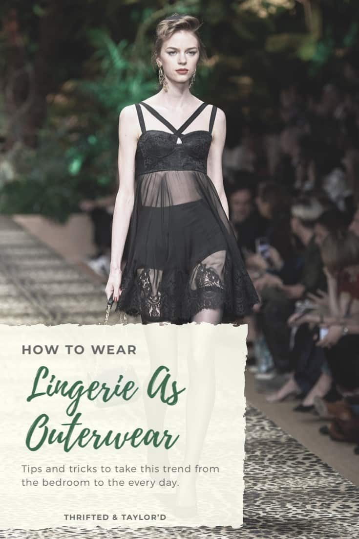How to Wear Lingerie As Outerwear | A Spring 2020 Trend