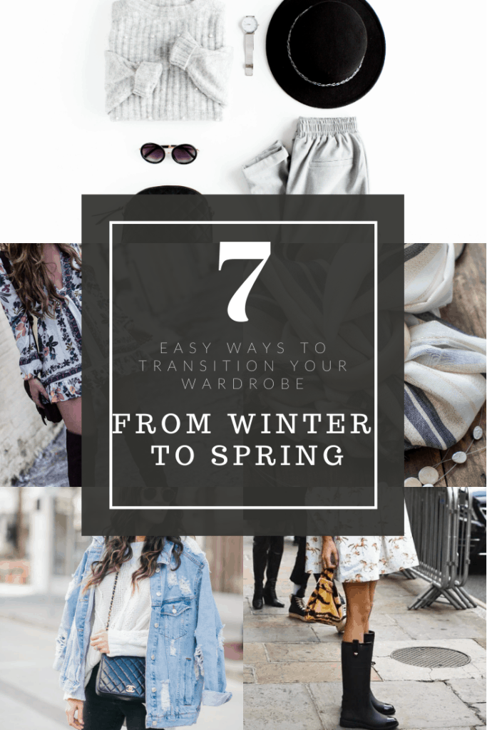 It's about time to start transitioning your wardrobe from winter to spring. Check out these 7 easy ways to make the switch!