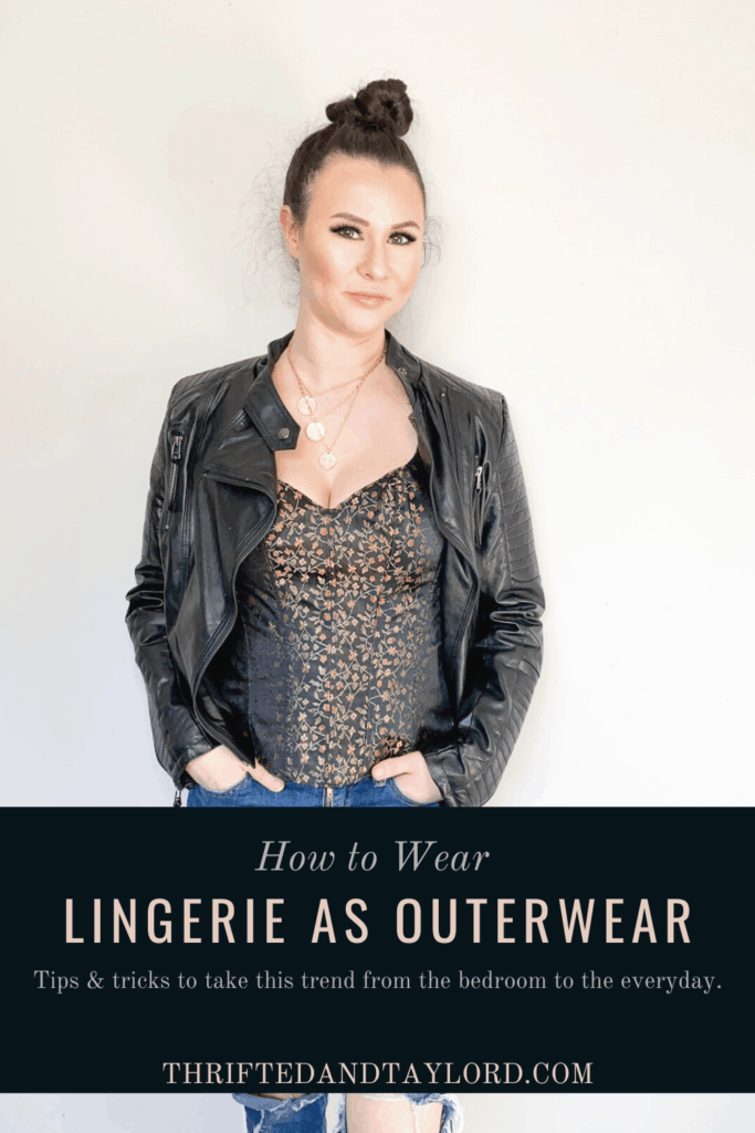 There are tons of great ways to wear lingerie as outwear. You can wear a corset or camisole alone or layered with a blazer or jacket and pair it with jeans, trousers, leather pants, a skirt, or any other bottoms you like for a great look. Check out 5 different outfits I styled using lingerie to give you some inspiration for how you can take this trend from the bedroom to every day!