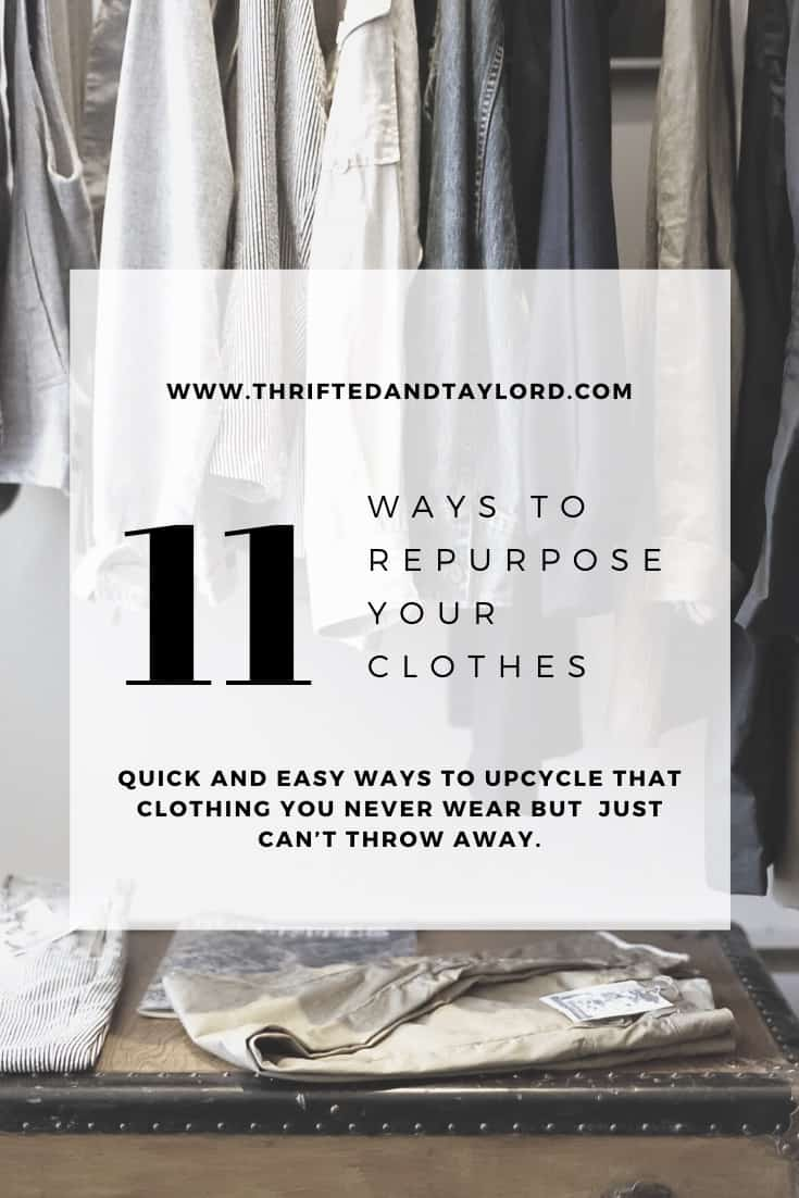 11 Ways To Repurpose Your Clothes