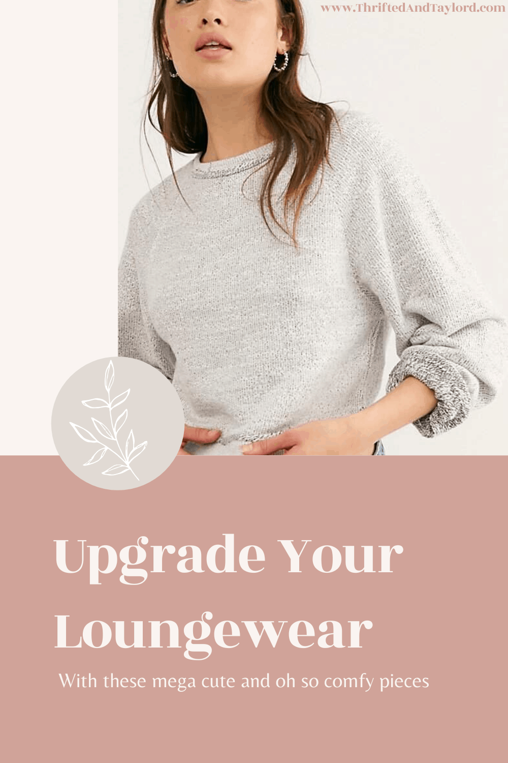 Upgrade Your Loungewear | With These Comfy and Cute Pieces