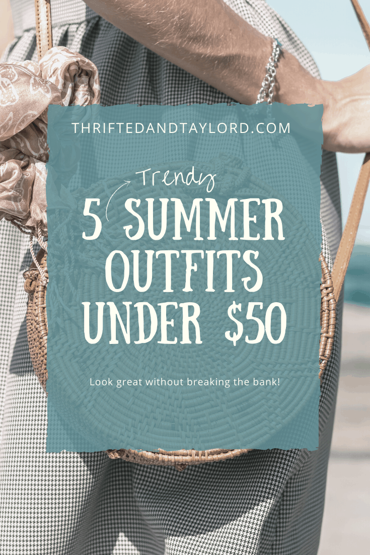 5 Trendy Summer Outfits Under $50