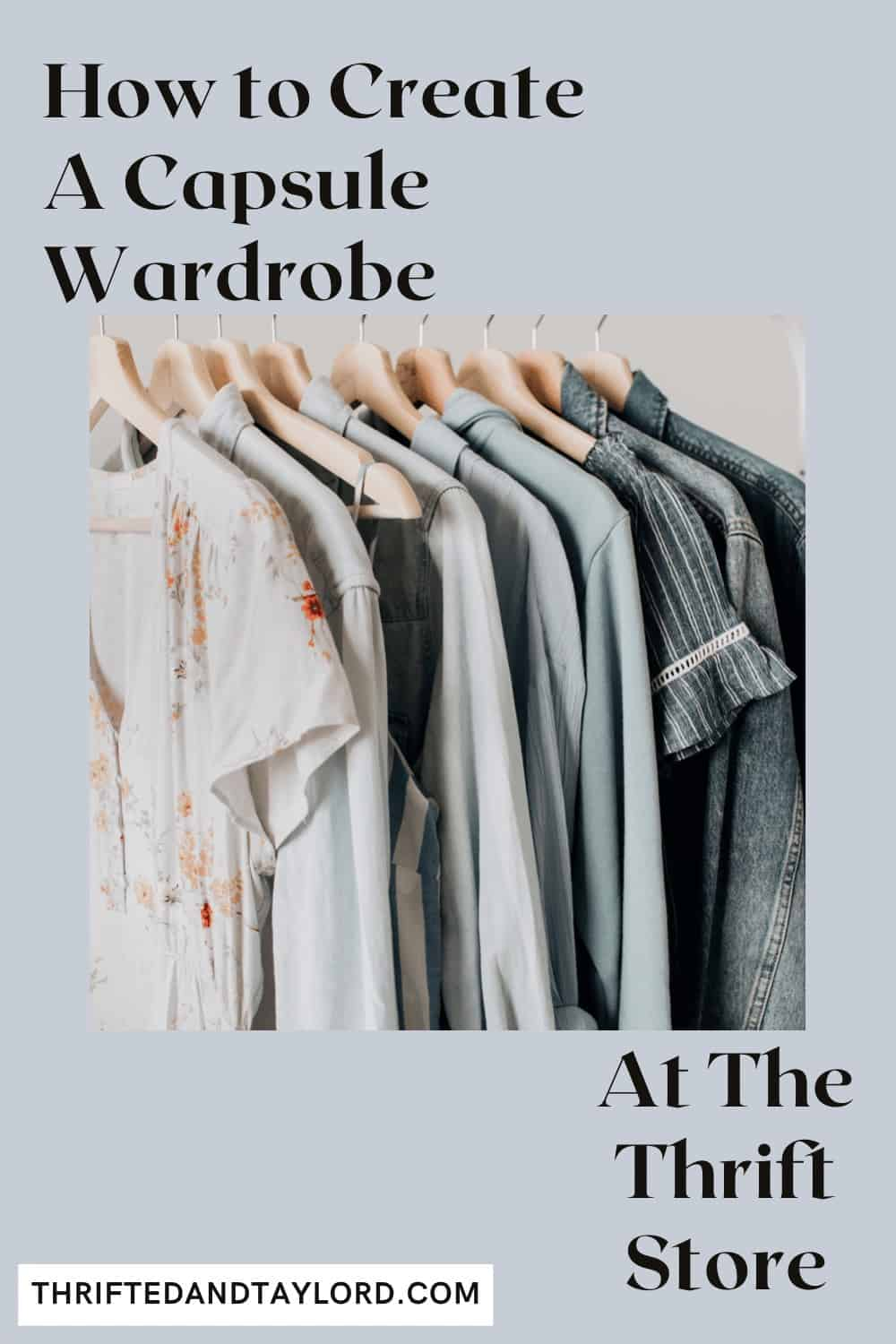 How To Create A Capsule Wardrobe At The Thrift Store