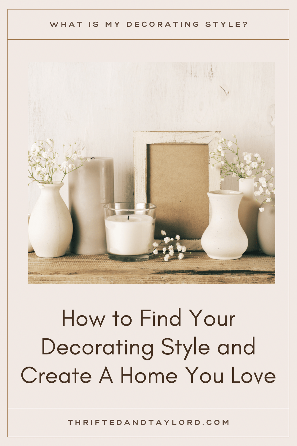 What Is My Decorating Style? | How To Find Out And Create A Home You Love