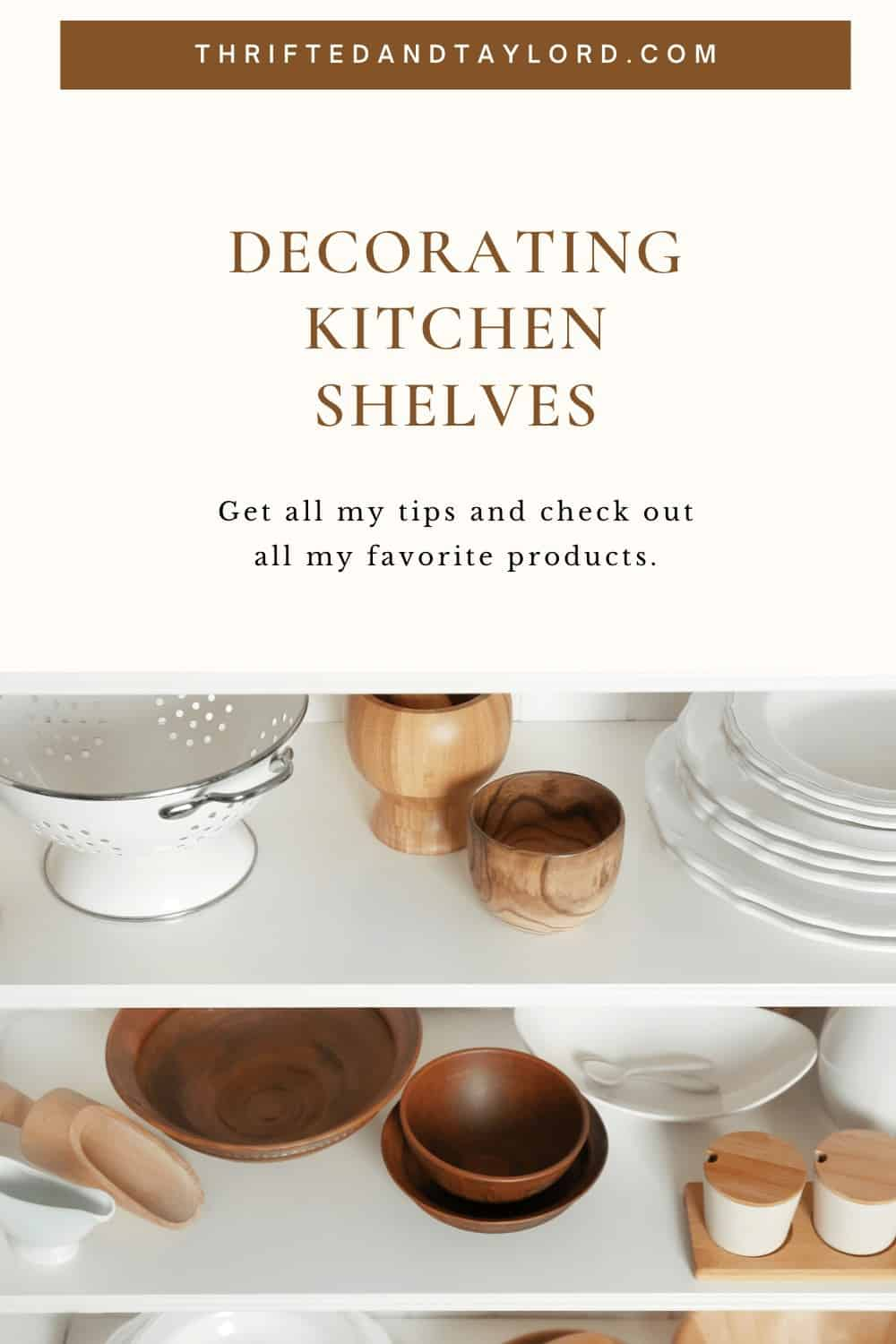 Decorating Kitchen Shelves |  My Best Tips and Favorite Products