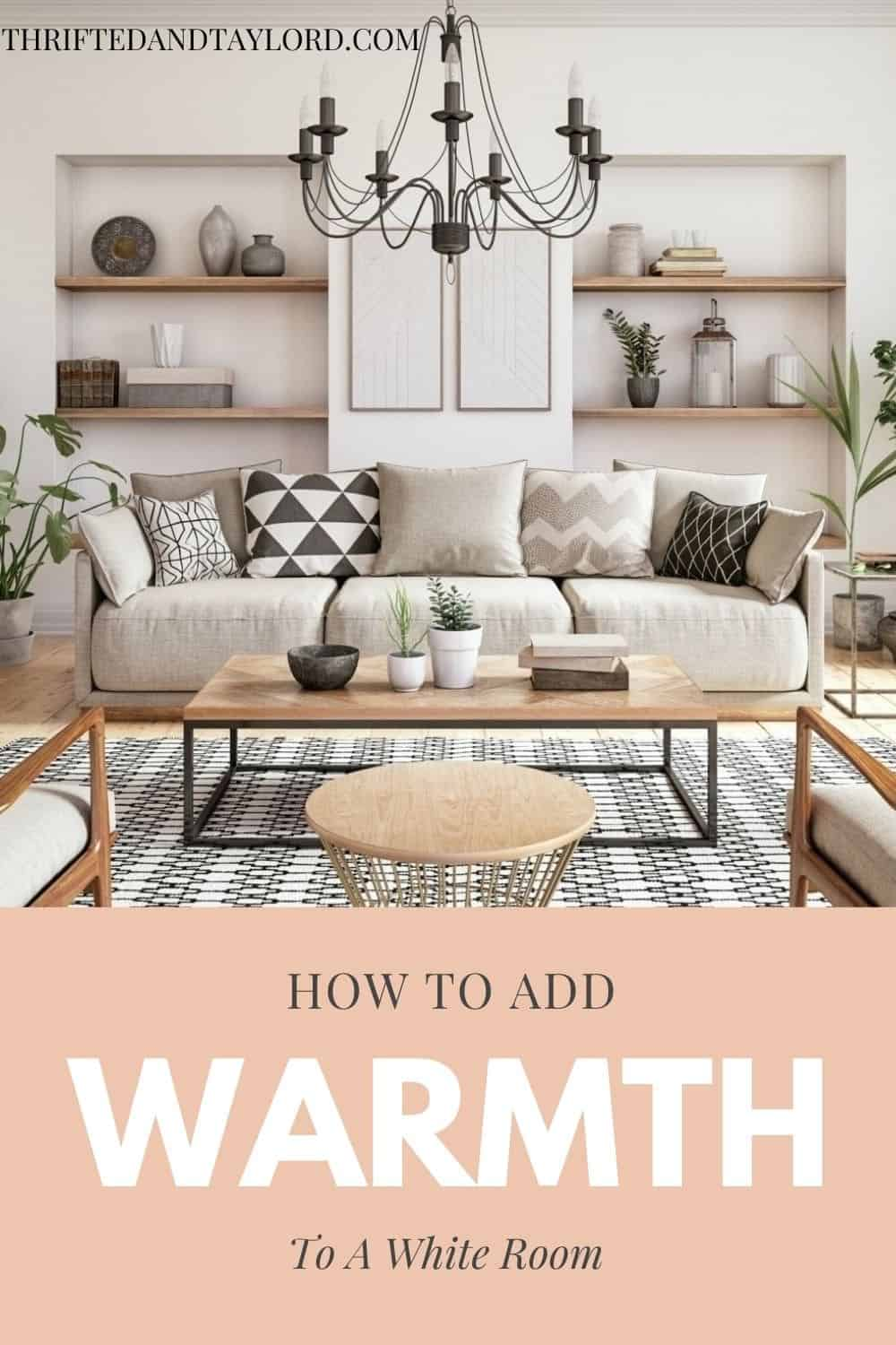 How to Add Warmth to A White Room and Make Your Home Cozy