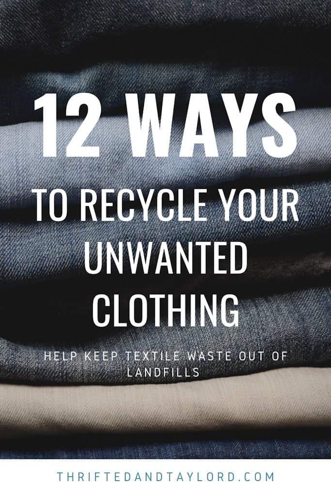 Recycling Old Clothes 101| 12 Ways to Keep Clothes Out of Landfills